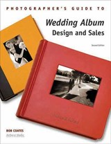Photographer's Guide to Wedding Album Design and Sales | Bob Coates |