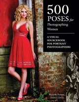500 Poses for Photographing Women | Michelle Perkins |