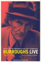 Burroughs Live - The Collected Interviews of William S. Burroughs, 1960-1997 | William S Burroughs |