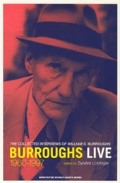 Burroughs Live - The Collected Interviews of William S. Burroughs, 1960-1997