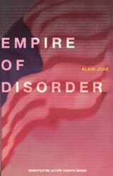 The Empire of Disorder | A Joxe |
