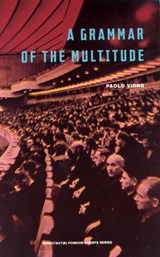 A Grammar of the Multitude | Paolo Virno |