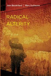 Radical Alterity | Jean Baudrillard |