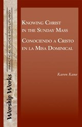 Knowing Christ in the Sunday Mass - Conociendo a Cristo En La Misa Dominical | Karen Kane |