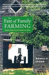 The Fate Of Family Farming | Ronald Jager |