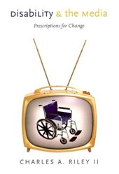 Disability and the Media | Charles A. Riley |