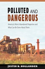 Polluted & Dangerous | Justin B. Hollander |