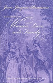 On Women, Love, and Family | Jean-Jacques Rousseau & Christopher Kelly |