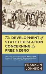 The Development of State Legislation Concerning the Free Negro | Franklin Johnson |
