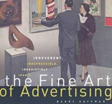 The Fine Art of Advertising | Barry Hoffman |