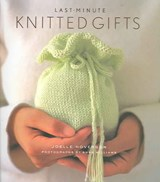 Last-Minute Knitted Gifts | Joelle Hoverson |