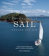 Fifty Places to Sail Before You Die | Chris Santella |