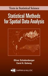 Statistical Methods For Spatial Data Analysis | Schabenberger, Oliver ; Gotway, Carol A. |