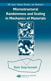 Microstructural Randomness And Scaling In Mechanics of Materials