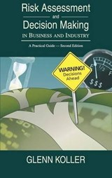 Risk Assessment and Decision Making in Business and Industry | Glenn Koller |