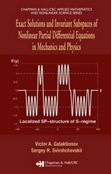 Exact Solutions and Invariant Subspaces of Nonlinear Partial Differential Equations in Mechanics and Physics | Victor A. Galaktionov |