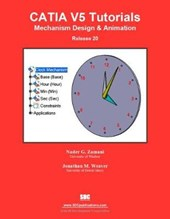 CATIA V5 Tutorials Mechanism Design & Animation Release | Zamani, Nader G.; Weaver, Jonathan M. |