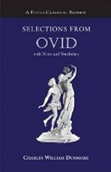 Selections from OVID with Notes and Vocabulary | Charles William Dunmore |