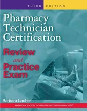 Pharmacy Technician Certification Review And Practice Exam | Barbara Lacher |