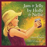 Jam and Jelly by Holly and Nellie | Gloria Whelan |