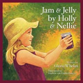 Jam and Jelly by Holly and Nel | Gloria Whelan |