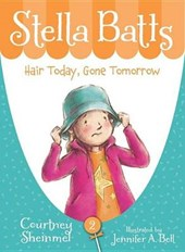 Hair Today, Gone Tomorrow | Sheinmel, Courtney; Bell, Jennifer |