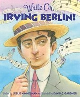 Write On, Irving Berlin! | Leslie Kimmelman |