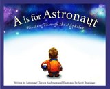 A is for Astronaut | Clayton C. Anderson |