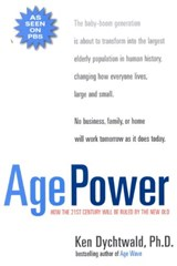 Age Power | Dychtwald, Ken ; Dychwaltd, Ken, Ph.D. |
