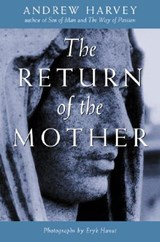 The Return of the Mother | Andrew Harvey |