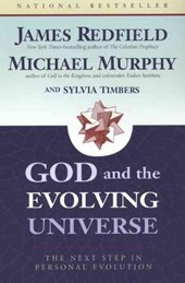 God and the Evolving Universe | Redfield, James ; Murphy, Michael ; Timbers, Sylvia |