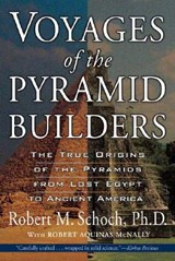 Voyages of the Pyramid Builders | Schoch, Robert M. ; McNally, Aquinas |