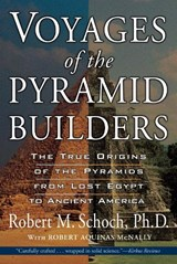 Voyages of the Pyramid Builders | Robert M. Schoch ; Robert Aquinas Mcnally |