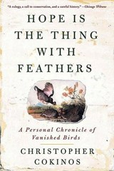 Hope Is the Thing with Feathers | Christopher Cokinos |