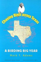 Chasing Birds Across Texas | Mark Thomas Adams |
