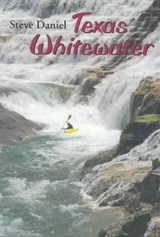 Texas Whitewater | Stephen H. Daniel |