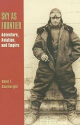 Sky as Frontier | David T. Courtwright |