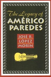 The Legacy of Americo Paredes