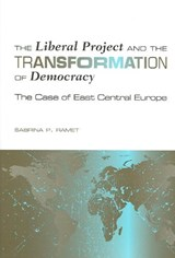The Liberal Project and the Transformation of Democracy | Sabrina P. Ramet |
