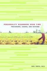 Personality Disorders over Time | Joel Paris |