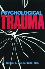 Psychological Trauma | Bessel A. Van der Kolk |