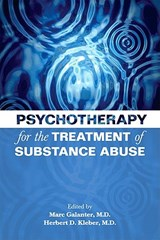 Psychotherapy for the Treatment of Substance Abuse | Galanter, Marc; Kleber, Herbert D., M.D. |