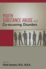 Youth Substance Abuse and Co-Occurring Disorders | Kaminer, Yifrah, M.D. |