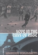 Love in the Days of Rage | Lawrence Ferlinghetti |