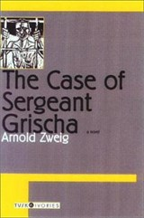 The Case of Sergeant Grischa | Arnold Zweig |