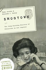 Smogtown | Jacobs, Chip ; Kelly, William J. |