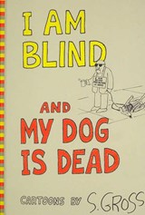 I Am Blind and My Dog Is Dead | S. Gross |