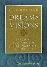 Dreams and Visions | Bill Huebsch |