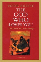 The God Who Loves You | Peter Kreeft |