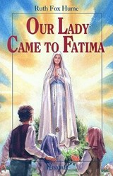 Our Lady Came to Fatima | Christopher J. Pelicano |